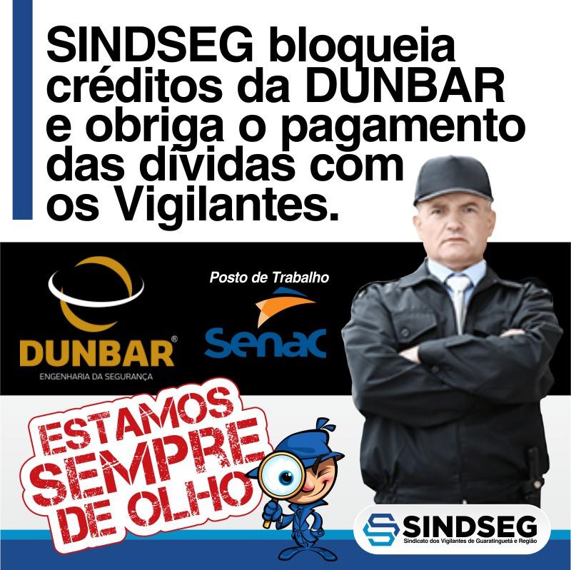 Sindseg bloqueia na justiça créditos da empresa Dumbar para pagamento das dívidas com os Vigilantes.