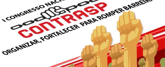 """1º Congresso da CONTRASP """"Organizar, Fortalecer para Romper Barreiras"""""""